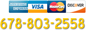 Call us: 678-803-2558. Major credit cards accepted
